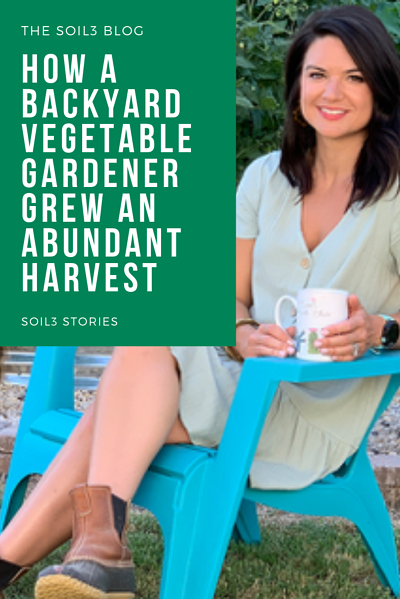 How a Backyard Vegetable Gardener Grew an Abundant Harvest
