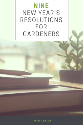 New Year's Resolutions for Gardeners Pinterest Graphic.png
