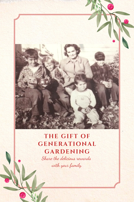 The Gift of Generational gardening